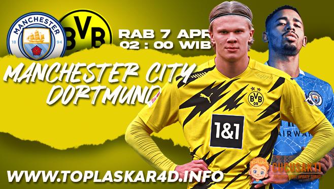 Prediksi Bola Manchester City vs Dortmund Rabu 07 April 2021