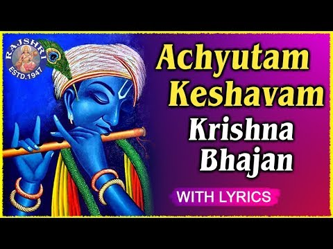 अच्चुतम केशवं कृष्णा दामोदरम भजन Achutam Keshavam Krishna Damodaram Bhajan Lyrics - Lyricsveer