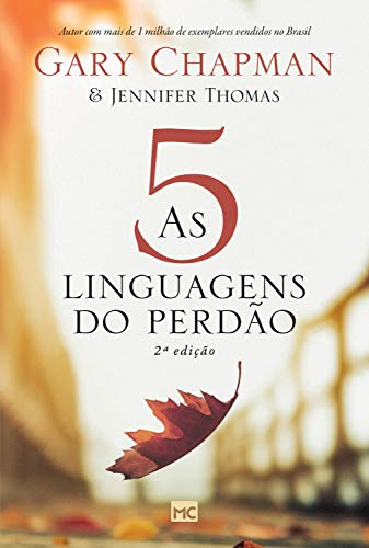 As 5 linguagens do perdão - Gary Chapman
