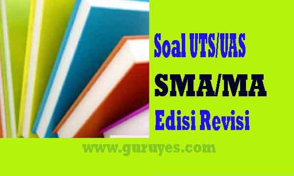 Soal UAS Matematika SMA Kelas 11 Semester 1 Kurikulum 2013 Revisi Terbaru