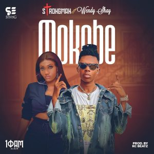 Strongman – Mokobe Feat Wendy Shay (Produced By KC Beatz)