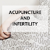 My Experience With Acupuncture for Infertility