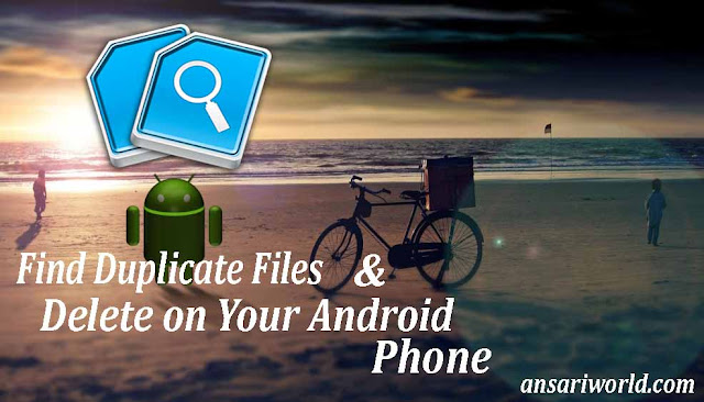 Android Smartphone Se Duplicate Files [Find] Kar Delete Kaise Kare