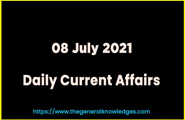08 July 2021 Current Affairs  and Answer in Hindi