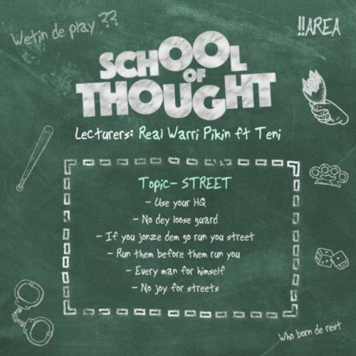 [Music]Real Warri Pikin ft Teni – School Of Thought