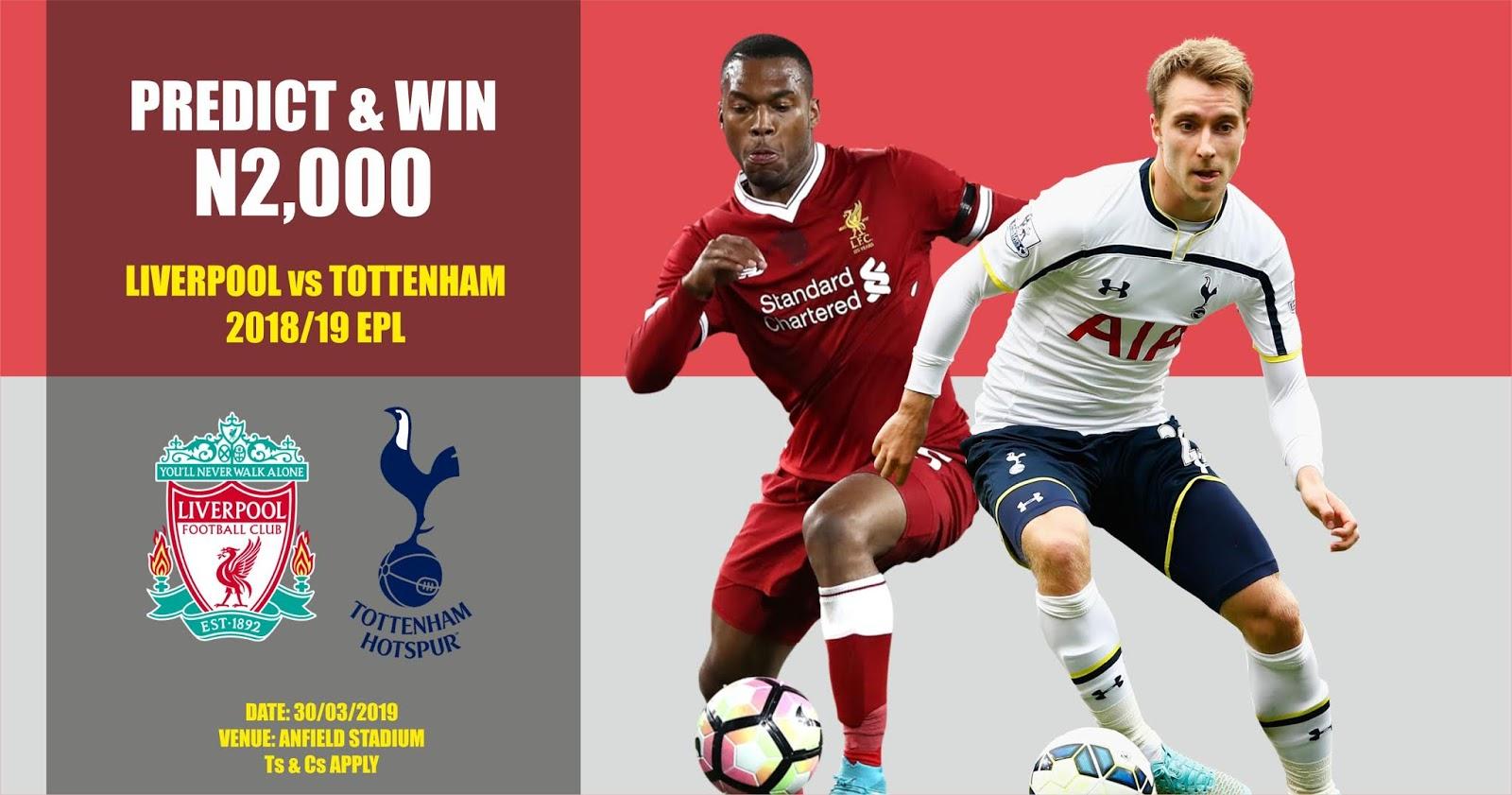 Liverpool versus Tottenham: Predict & Win N2,000