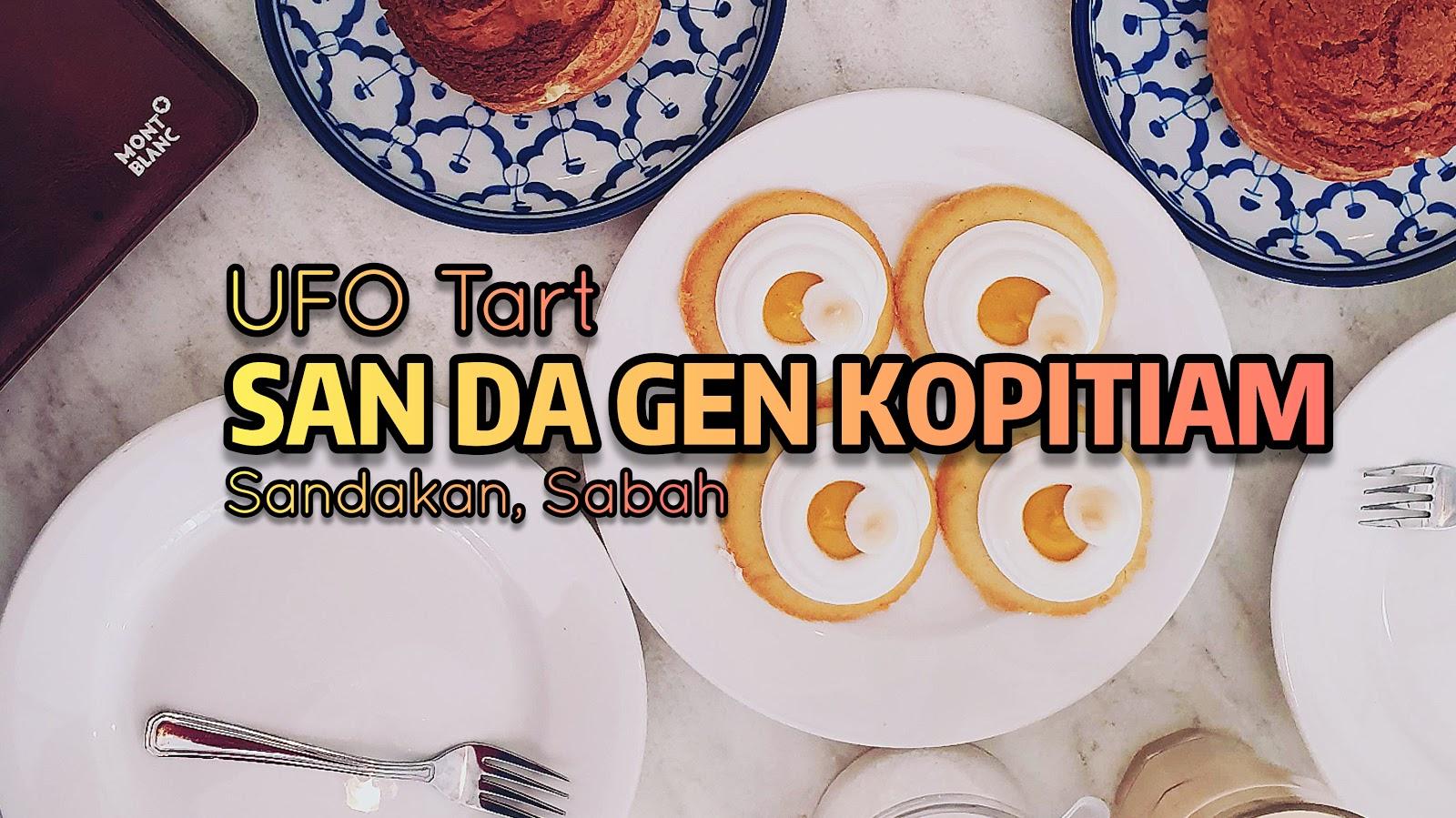 Tempat Best Untuk Makan UFO Tart di Sandakan | San Da Gen Kopitiam's Specials!