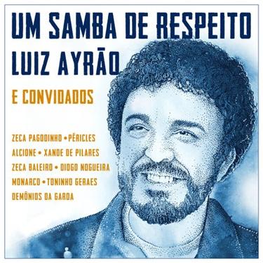 Luiz Ayrão – Um Samba De Respeito (2019) CD Completo