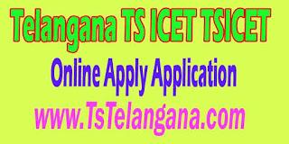 Telangana TS ICET TSICET 2017 Online Apply Application