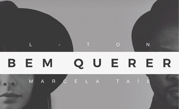 """L-TON lança o single """"Bem Querer"""" com a participação de Marcela Taís"""