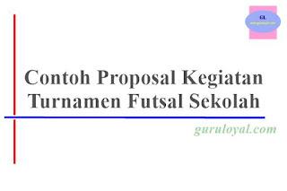 Contoh Proposal Kegiatan Turnamen Futsal Sekolah