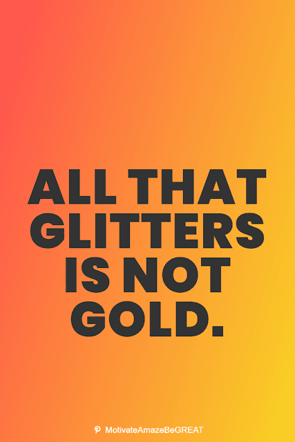 """Wise Old Sayings And Proverbs: """"All that glitters is not gold."""""""