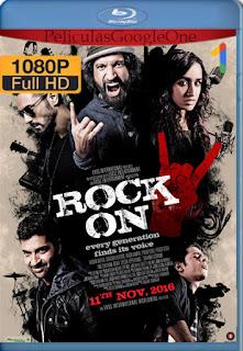 Viva el Rock 2 (Rock On 2) (2016) [1080p Web-DL] [Latino] [LaPipiotaHD]
