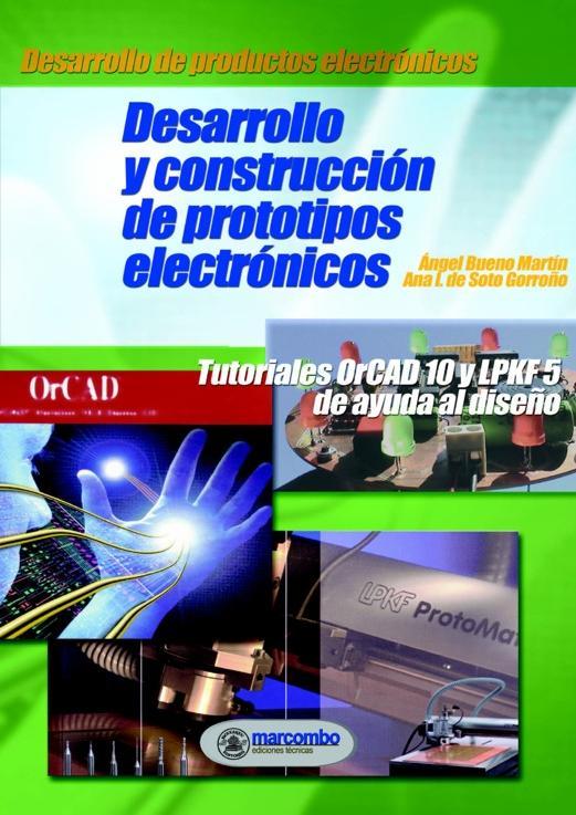 Desarrollo y construcción de prototipos electrónicos – Ángel Bueno Martín