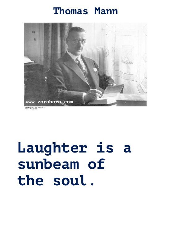 Thomas Mann Quotes. Thomas Mann Book, Thomas Mann Life, Genius, Thomas Mann Inspirational Quotes, Thomas Mann Education, Thomas Mann Thinking Quotes