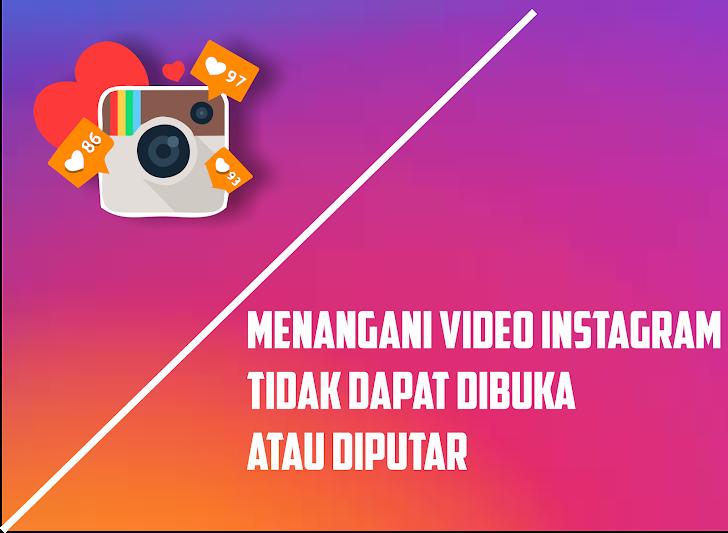 Cara Mengatasi Video Instagram Tidak Dapat Diputar, Lambat dan Patah-Patah