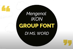Mengenal Ikon-Ikon pada Menu Group Font di Ms. Word