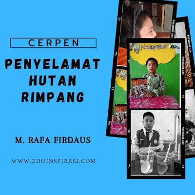Penyelamat Hutan Rimpang - Cerpen M. Rafa Firdaus