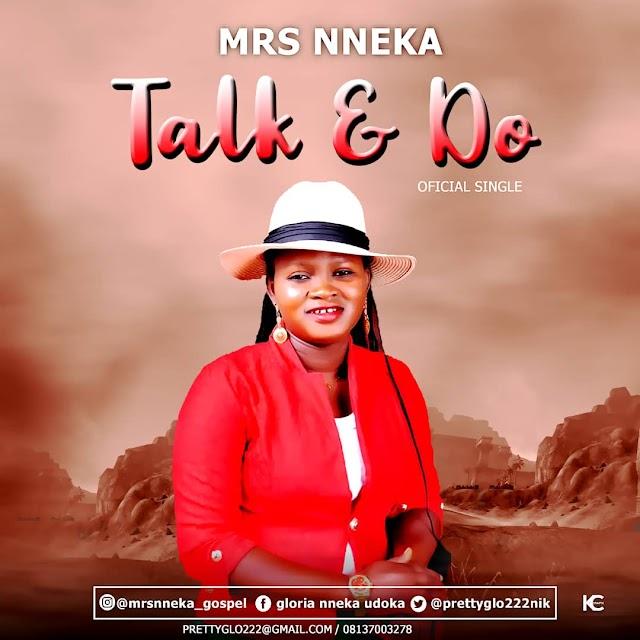 [Gospel music] Mrs Nneka – Talk & do