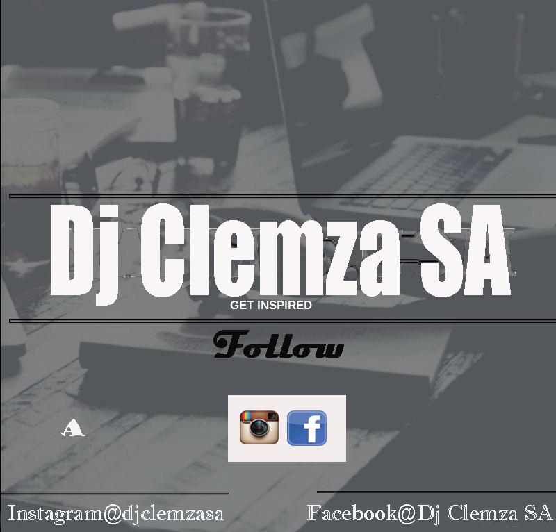 Dj Clemza SA - Amapiano Mix Vol 2 - 2018 | Deejay Clemza