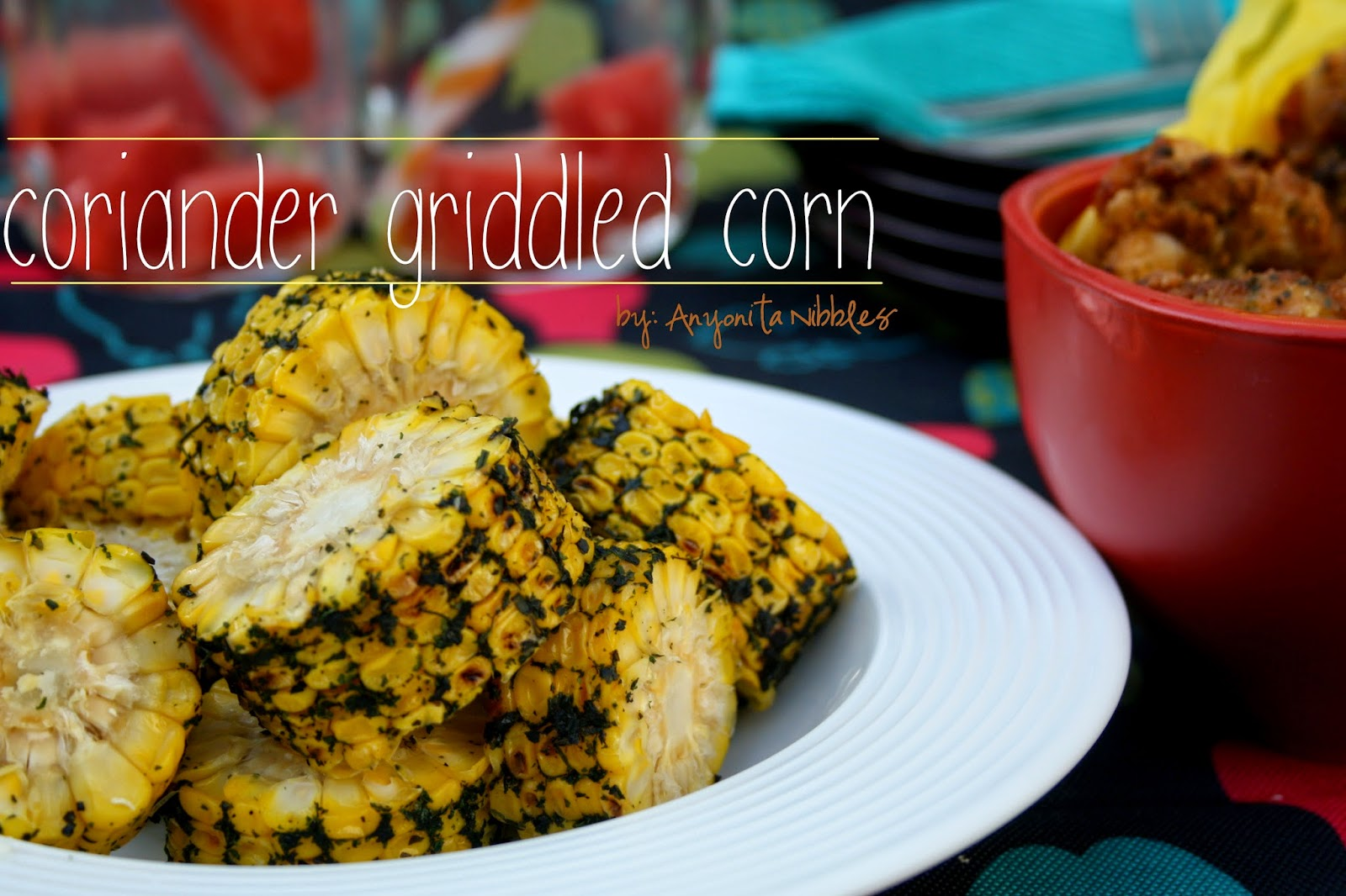 Tender Coriander Griddled Corn with Garlic Salt from Anyonita Nibbles