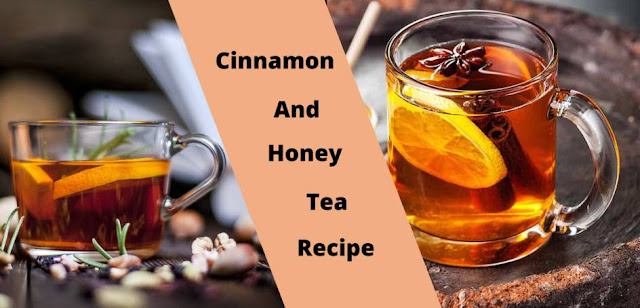 Cinnamon and Honey Tea Recipe