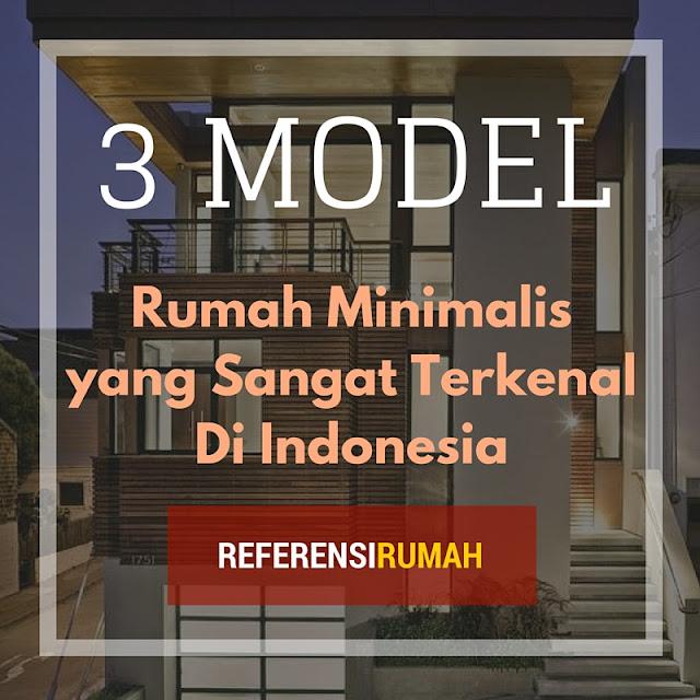 Ternyata 3 Model Rumah Minimalis Berikut Ini Sangat Terkenal Di Indonesia Loh!
