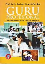 BUKU GURU PROFESIONAL MENGUASAI METODE DAN TERAMPIL MENGAJAR