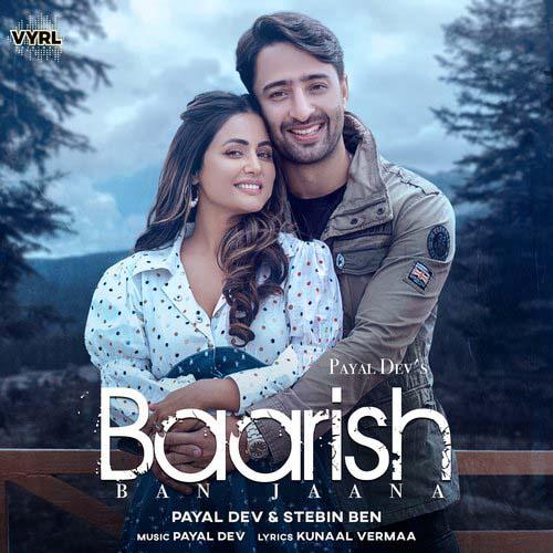 Baarish Ban Jaana Lyrics - Payal Dev and Stebin Ben