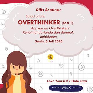 """Webinar School of Life """"Overthinker"""" - Sesi 1"""