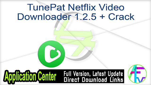 TunePat Netflix Video Downloader 1.2.5 + Crack