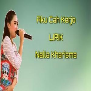 nella-kharisma---aku-cah-kerjo-lyrics