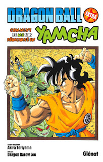Dragon Ball Extra : Comment je me suis réincarné en Yamcha ! aux éditions Glénat