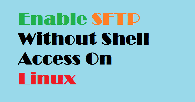 How To Allow SFTP Without Shell Access on Ubuntu, CentOS