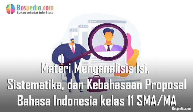 Materi Menganalisis Isi, Sistematika, dan Kebahasaan Proposal Mapel Bahasa Indonesia kelas 11 SMA/MA