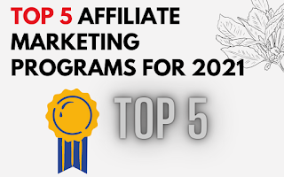 Top 5 Affiliate Marketing Programs For 2021