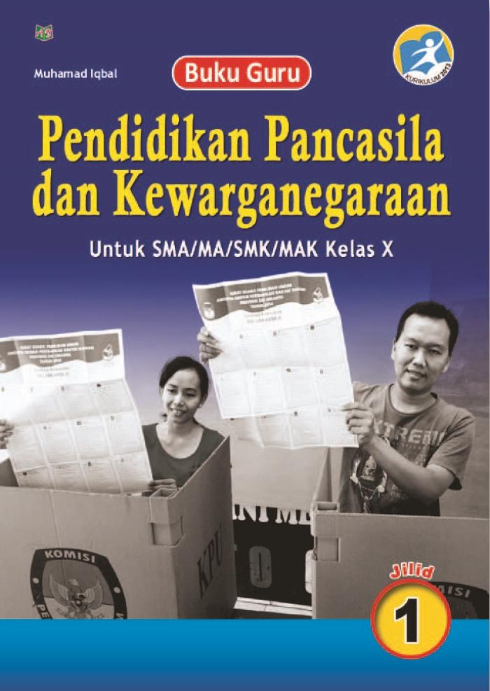 Buku Guru Pendidikan Pancasila dan Kewarganegaraan Jilid 1 untuk SMA/MA/SMK/MAK Kelas X Kurikulum 2013