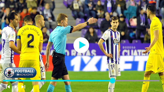 Real Valladolid vs Villarreal – Highlights