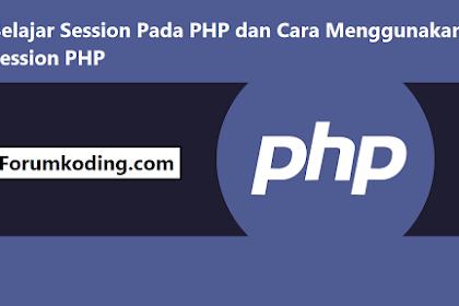 Belajar Session Pada PHP dan Cara Menggunakan Session PHP