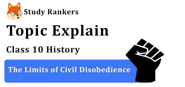 The Limits of Civil Disobedience - Chapter 2 Nationalism in India Class 10 History