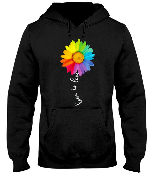 Love Is Love Rainbow Sunflower LGBT Gay Lesbian Pride Hoodie, Love Is Love Rainbow Sunflower LGBT Gay Lesbian Pride Shirts