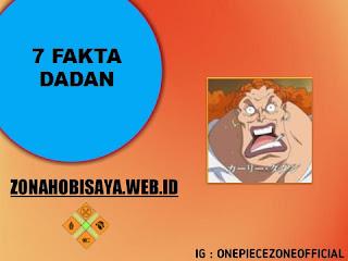 Fakta Dadan One Piece