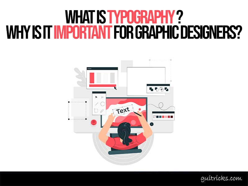 What Is Typography & Why Important for Graphic Designers