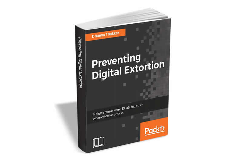Preventing Digital Extortion ($25 Value) by Packt Pub