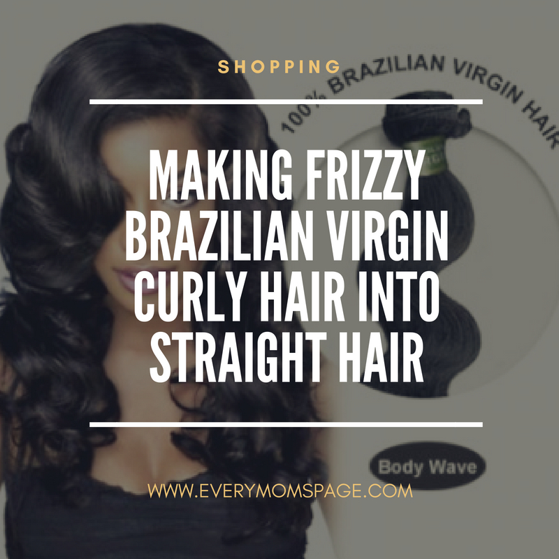Making Frizzy Brazilian Virgin Curly Hair Into Straight Hair