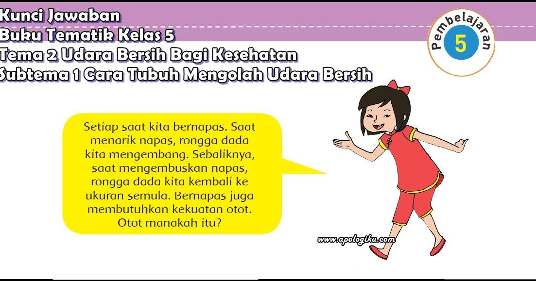 Kunci jawaban buku siswa kelas 3 tema 1 halaman 10 11 12 13 14 15 18 20. Kunci Jawaban Buku Tema 2 Kelas 5 Sub Tema 1 Pembelajaran