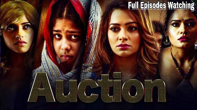Auction (2019) Full Episodes Online Watch - AHtnessCelebs