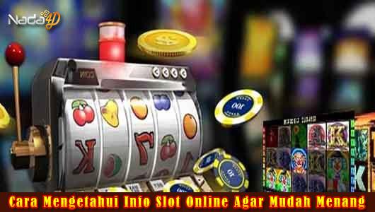Cara Mengetahui Info Slot Online Agar Mudah Menang