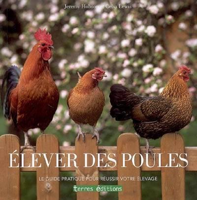Élever des poules  Le guide pratique pour réussir votre élevage - WWW.VETBOOKSTORE.COM