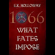 A Discovering Diamonds review of 1066: WHAT FATES IMPOSE by G.K. Holloway